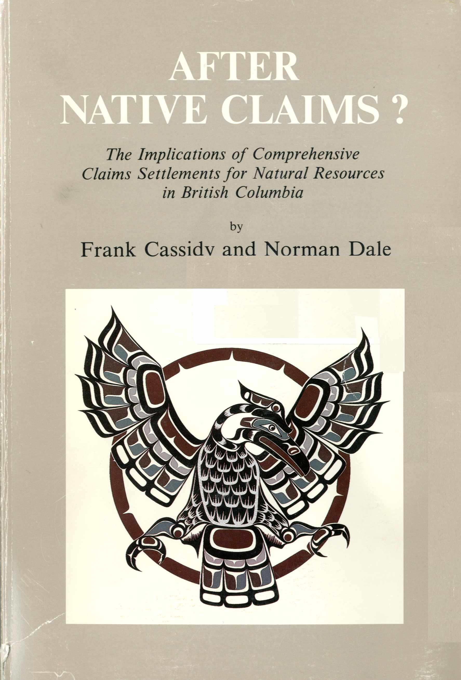 After Native Claims? The Implications of Comprehensive Claims Settlements for Natural Resources in British Columbia Image