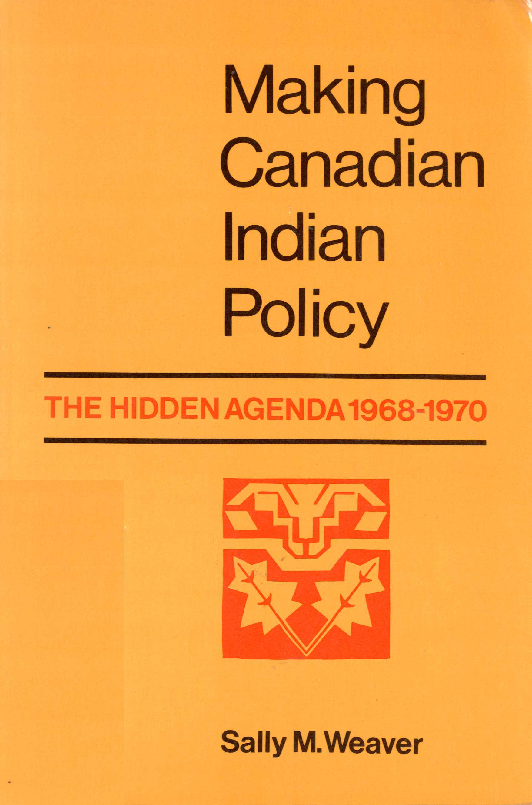 Making Canadian Indian Policy: The Hidden Agenda 1968-1970 Image