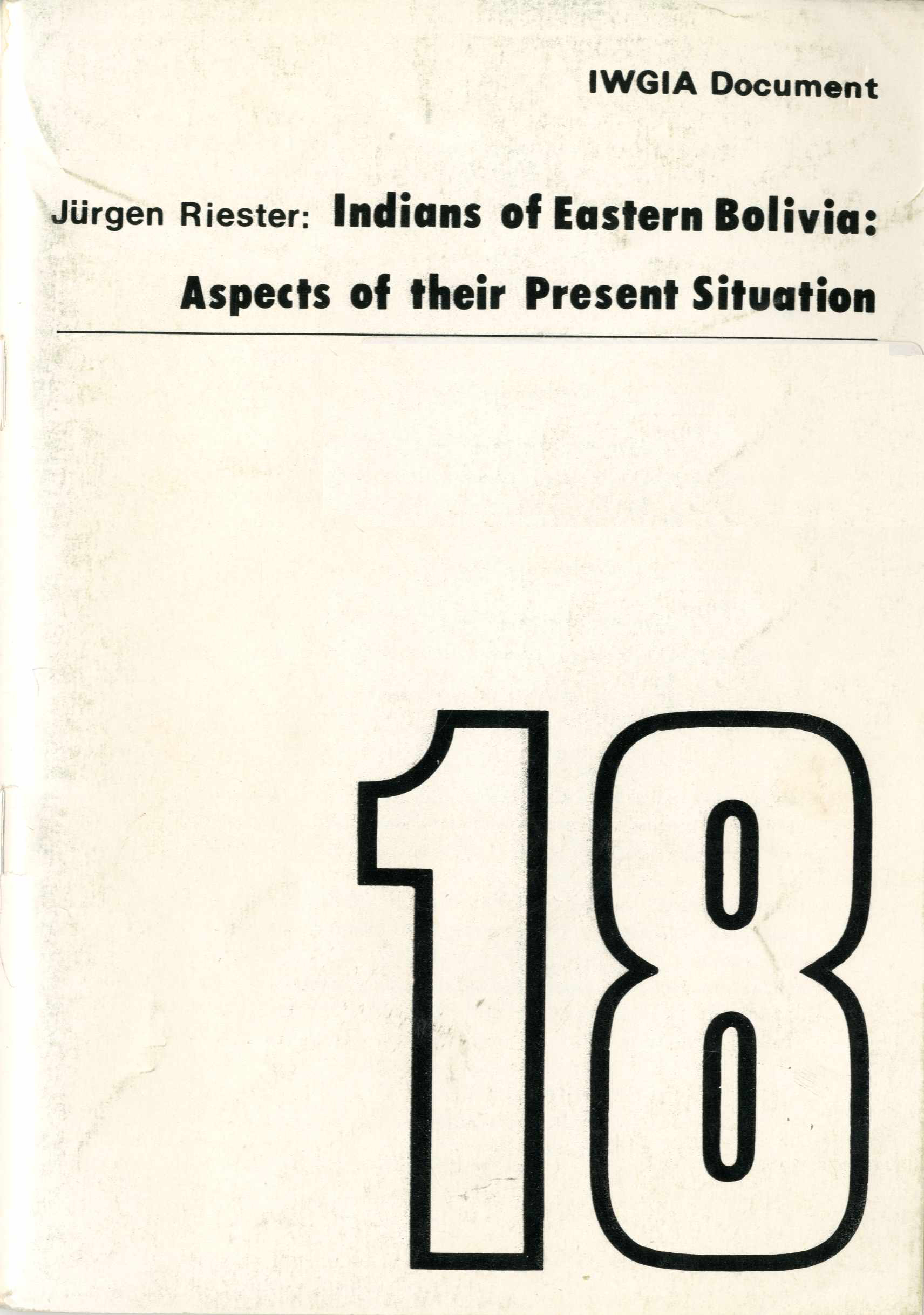 Indians of Eastern Bolivia: Aspects of their Present Situation Image
