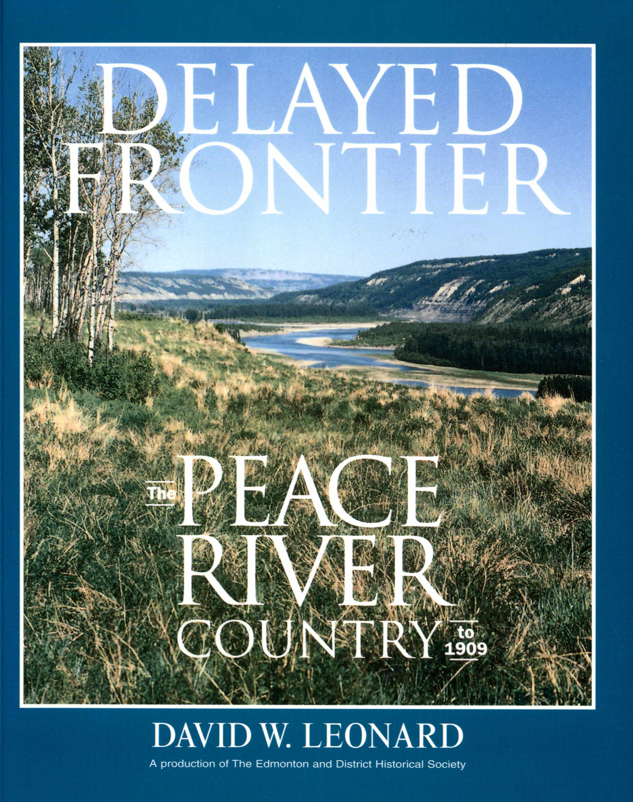Delayed Frontier: The Peace River Country to 1909 Image