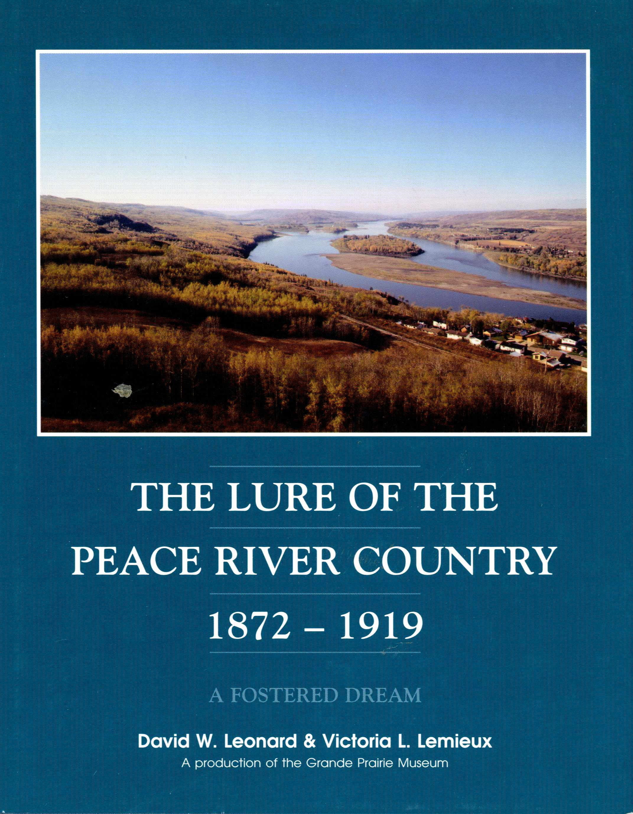 The Lure of the Peace RIver Country 1872-1919 Image