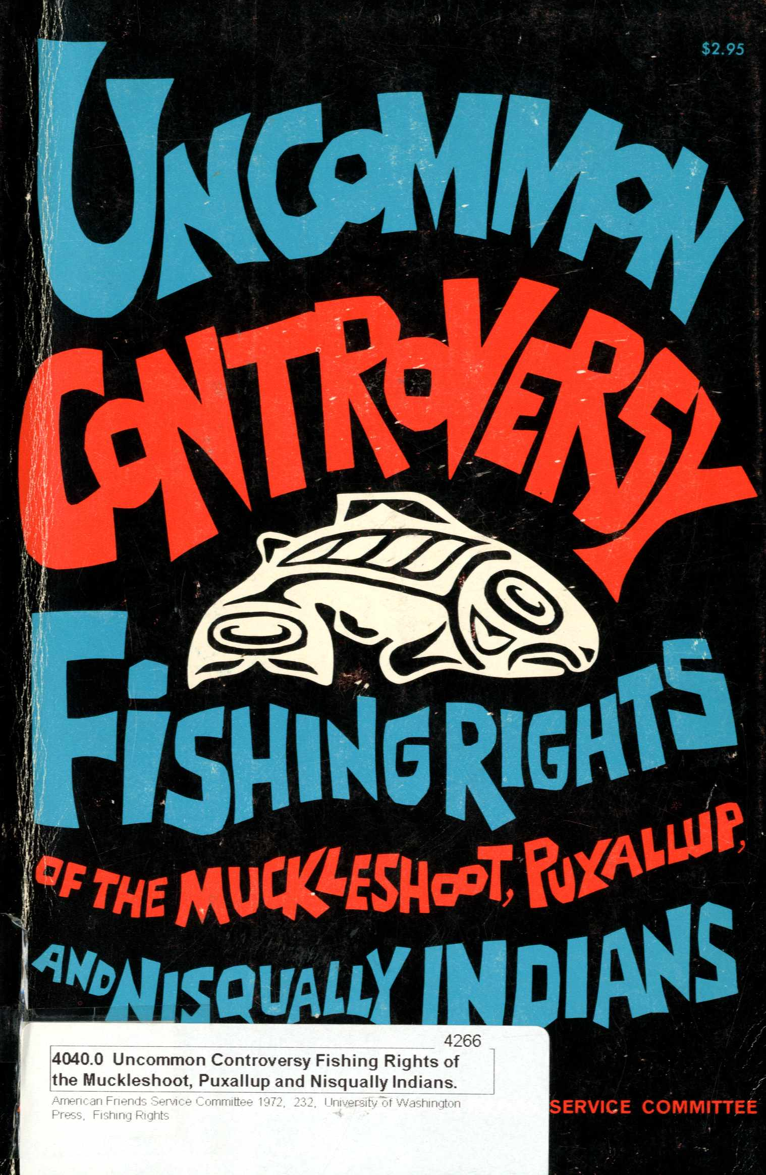 Uncommon controversy; fishing rights of the Muckleshoot, Puyallup, and Nisqually Indians Image